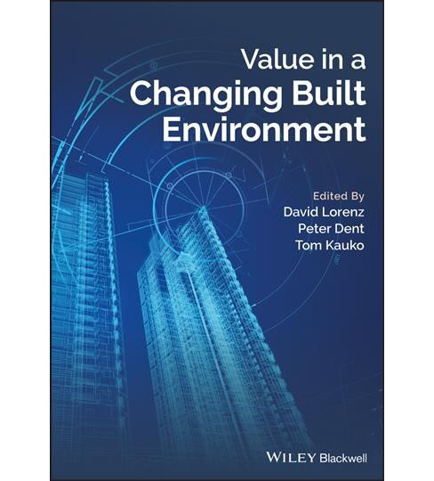 Value in a Changing Built Environment (Paperback) (David Lorenz & Peter Dent & Tom Kauko) - image 1 of 1