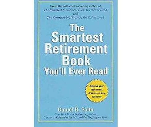 Smartest Retirement Book You'll Ever Read (Reprint) (Paperback) (Daniel R. Solin) - image 1 of 1