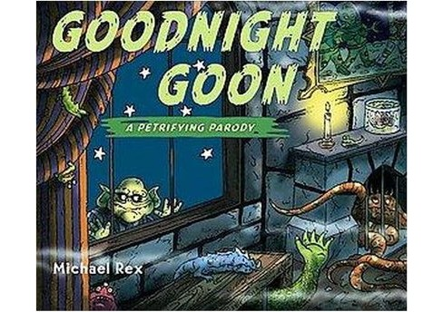 Goodnight Goon (Hardcover) by Michael Rex - image 1 of 1