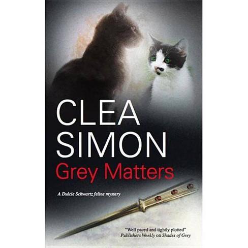Grey Matters - (Dulcie Schwartz) by  Clea Simon (Hardcover) - image 1 of 1