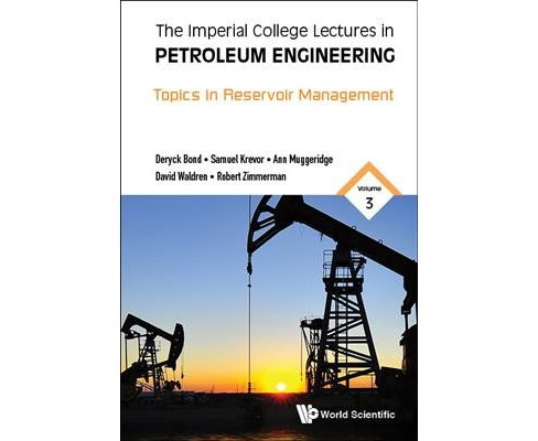 Imperial College Lectures in Petroleum Engineering : Topics in Reservoir Management (Vol 3) (Hardcover) - image 1 of 1