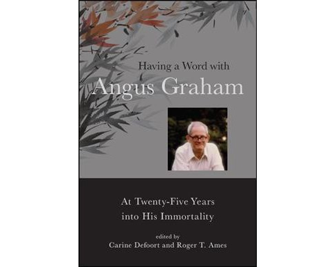 Having a Word With Angus Graham : At Twenty-five Years into His Immortality -  (Hardcover) - image 1 of 1