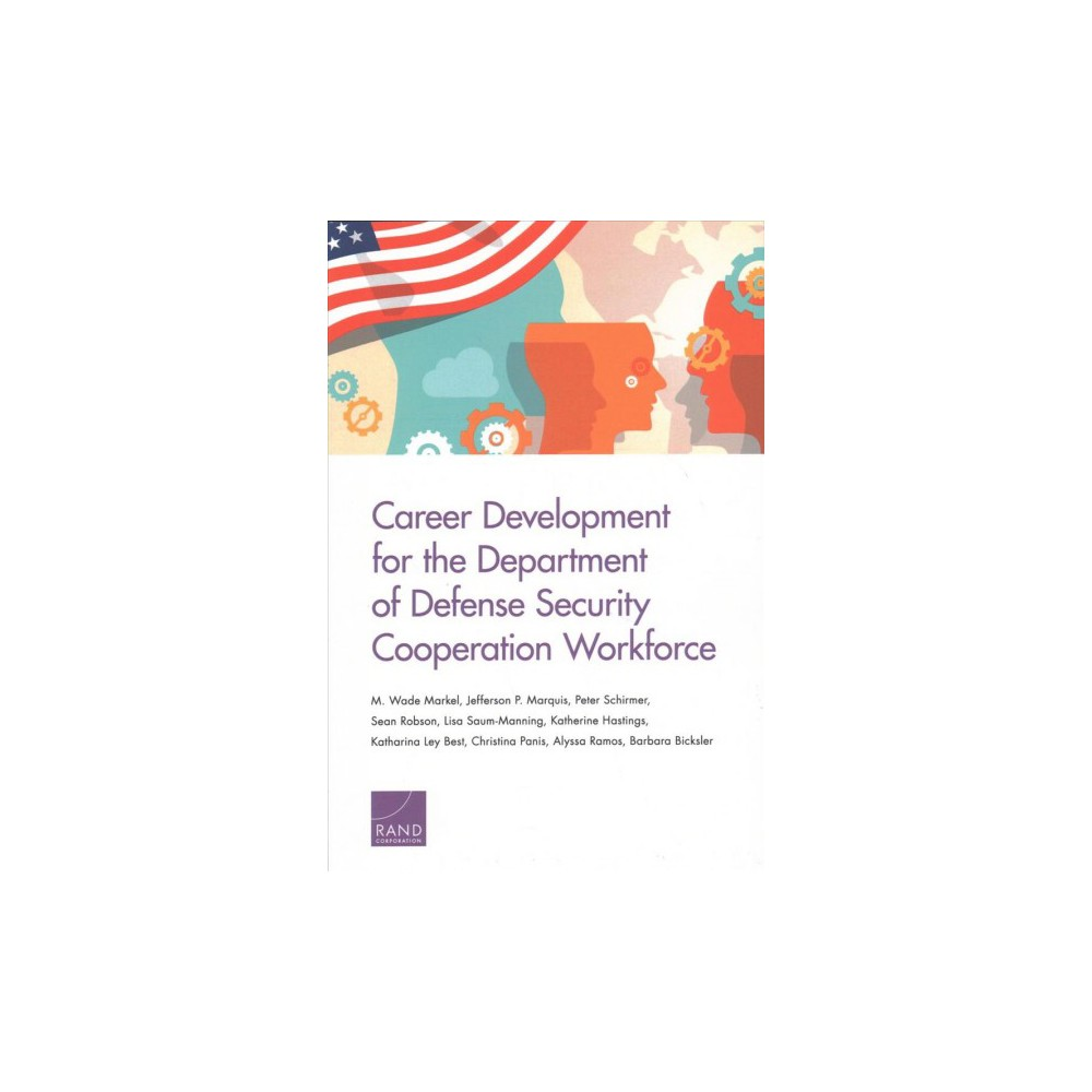 Career Development for the Department of Defense Security Cooperation Workforce - (Paperback)
