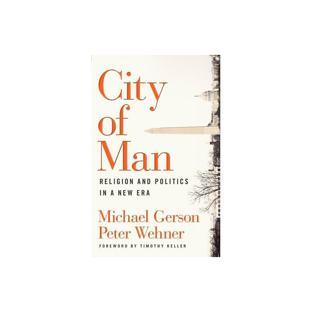 City Of Man By Michael Gerson Peter Wehner Hardcover