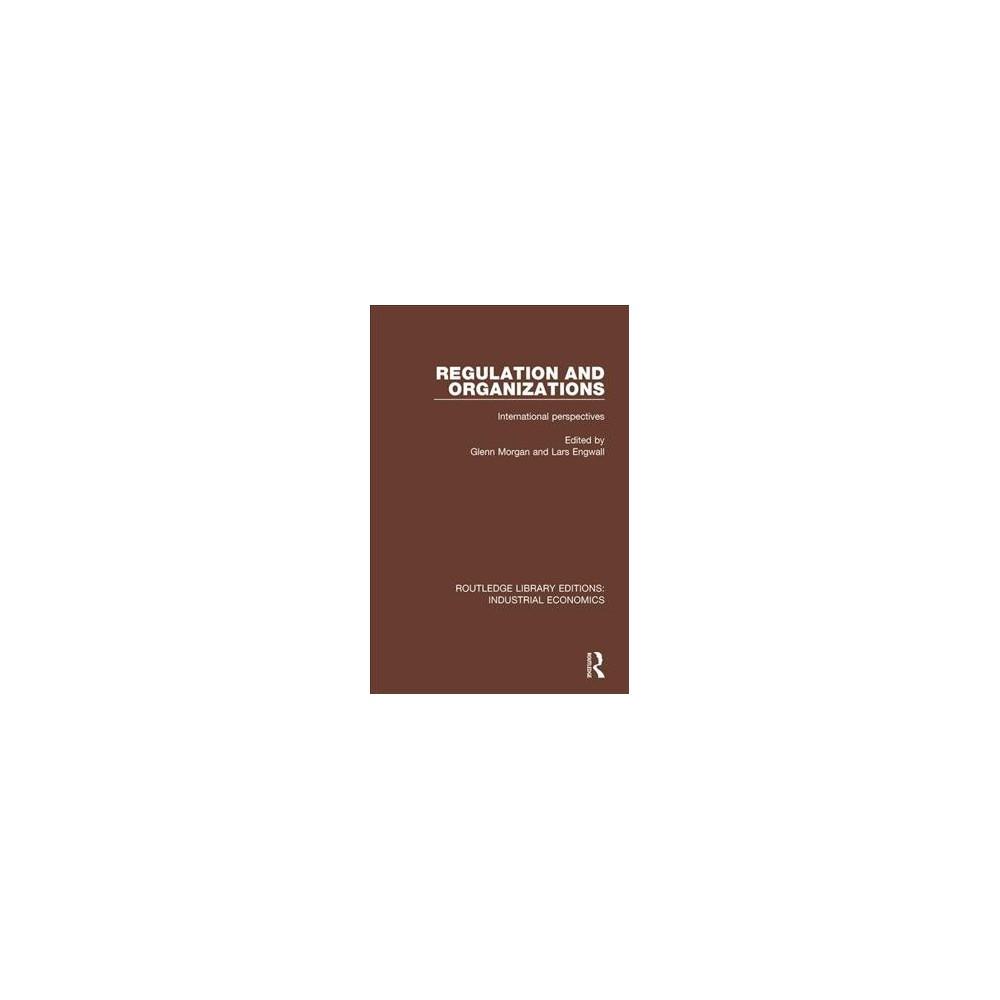 Regulation and Organizations : International Perspectives - (Hardcover)