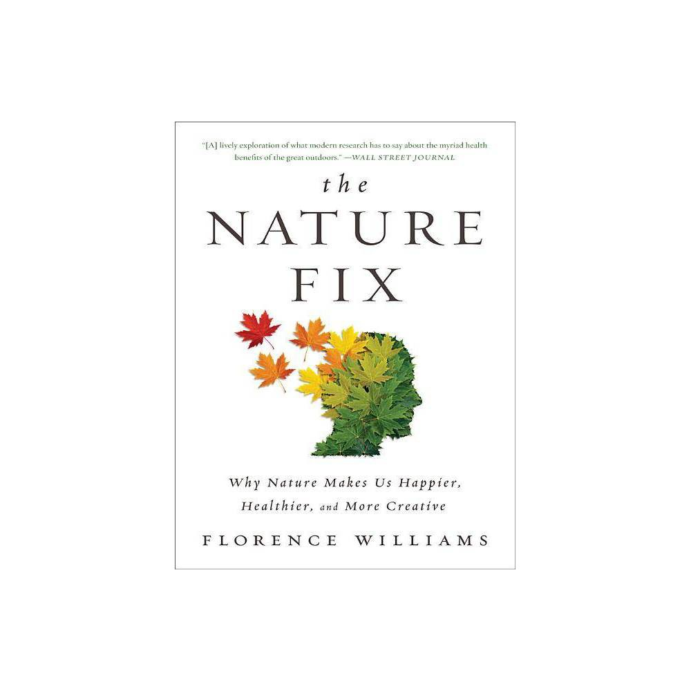 The Nature Fix By Florence Williams Paperback