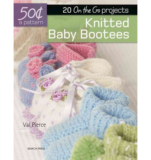 Knitted Baby Booties : 20 On the Go Projects (Paperback) (Val Pierce) - image 1 of 1