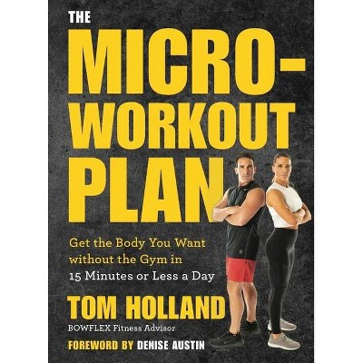 The Micro-Workout Plan - by Tom Holland (Paperback)