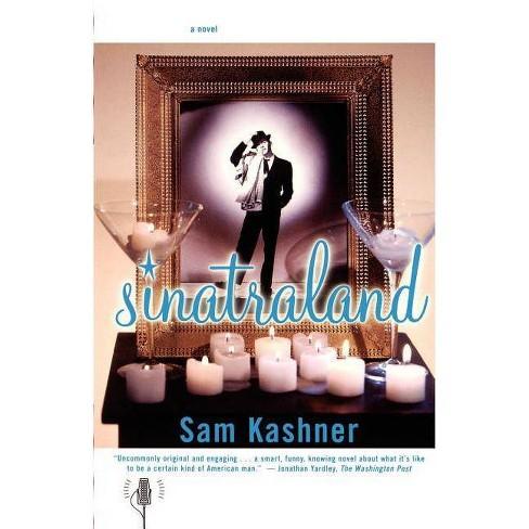 Sinatraland - by  Sam Kashner (Paperback) - image 1 of 1