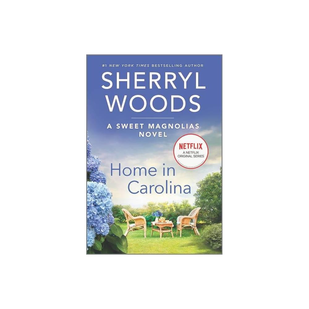 Home In Carolina Sweet Magnolias Novel 5 By Sherryl Woods Paperback