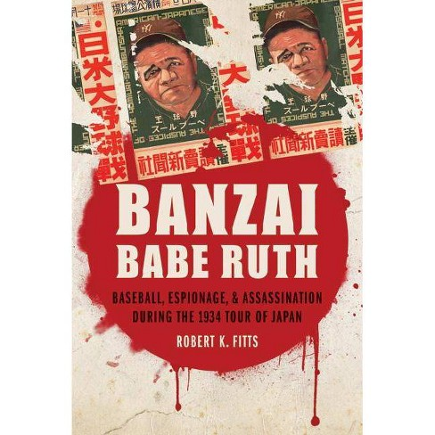 Banzai Babe Ruth - by  Robert K Fitts (Paperback) - image 1 of 1