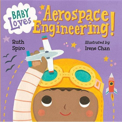 Baby Loves Aerospace Engineering! - (Baby Loves Science)by Ruth Spiro (Board_book)