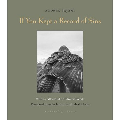If You Kept a Record of Sins - by  Andrea Bajani (Paperback)
