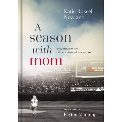 A Season with Mom - by Katie Russell Newland (Hardcover)