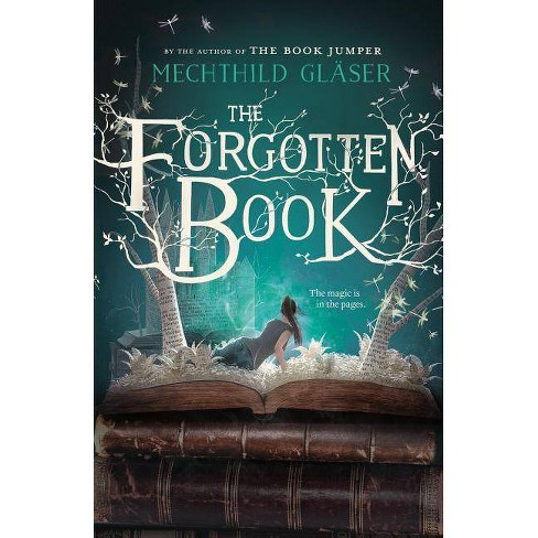 The Forgotten Book - by  Mechthild Glaser (Paperback) - image 1 of 1