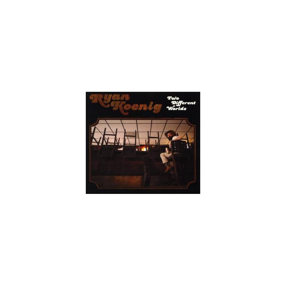 Ryan Koenig - Two Different Worlds (CD)