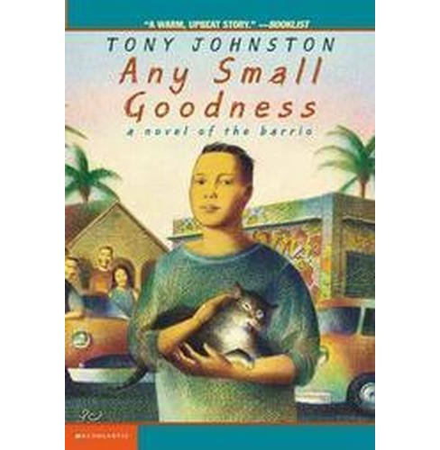 Any Small Goodness : A Novel of the Barrio (Reissue) (Paperback) (Tony Johnston) - image 1 of 1