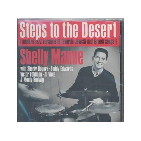 Shelly Manne - Steps To The Desert: Modern Jazz Versions of Favortie Jewish And Israeli Songs (CD) - image 1 of 1