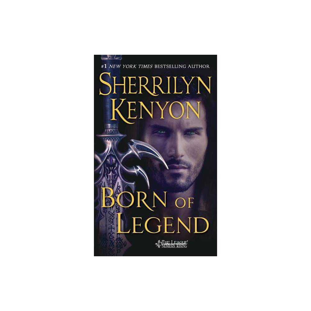 Born Of Legend League Nemesis Rising By Sherrilyn Kenyon Paperback