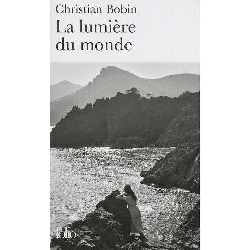 Lumiere Du Monde - (Folio) by  Christian Bobin (Paperback) - image 1 of 1