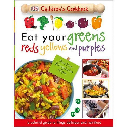 Eat Your Greens, Reds, Yellows, and Purples - (Hardcover) - image 1 of 1