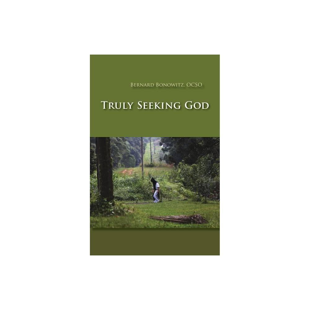 Truly Seeking God Monastic Wisdom By Bernard Bonowitz Paperback