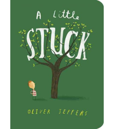 Little Stuck (Hardcover) (Oliver Jeffers) - image 1 of 1
