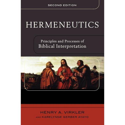 Hermeneutics - 2 Edition by  Henry A Virkler & Karelynne Ayayo (Paperback) - image 1 of 1