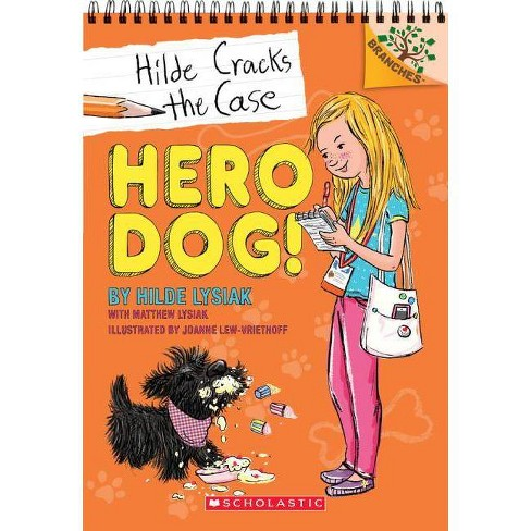 Hero Dog! - (Branches Early Chapter Books) by  Hilde Lysiak (Hardcover) - image 1 of 1