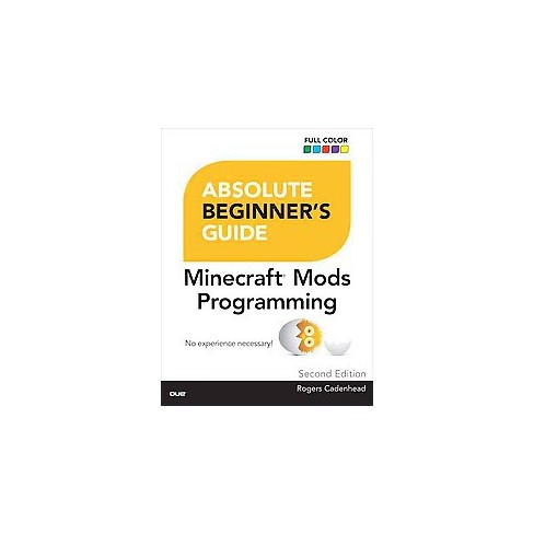 Absolute Beginners Guide To Minecraft Mods Programming Paperback