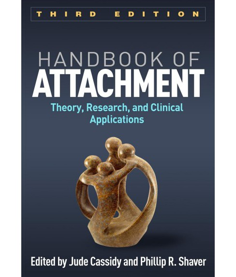 Handbook of Attachment : Theory, Research, and Clinical Applications -  3 (Paperback) - image 1 of 1