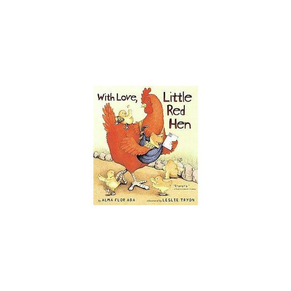 With Love, Little Red Hen (Reprint) (Paperback) (Alma Flor Ada)
