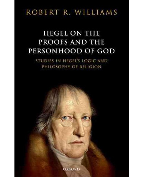 Hegel on the Proofs and Personhood of God : Studies in Hegel's Logic and Philosophy of Religion - image 1 of 1