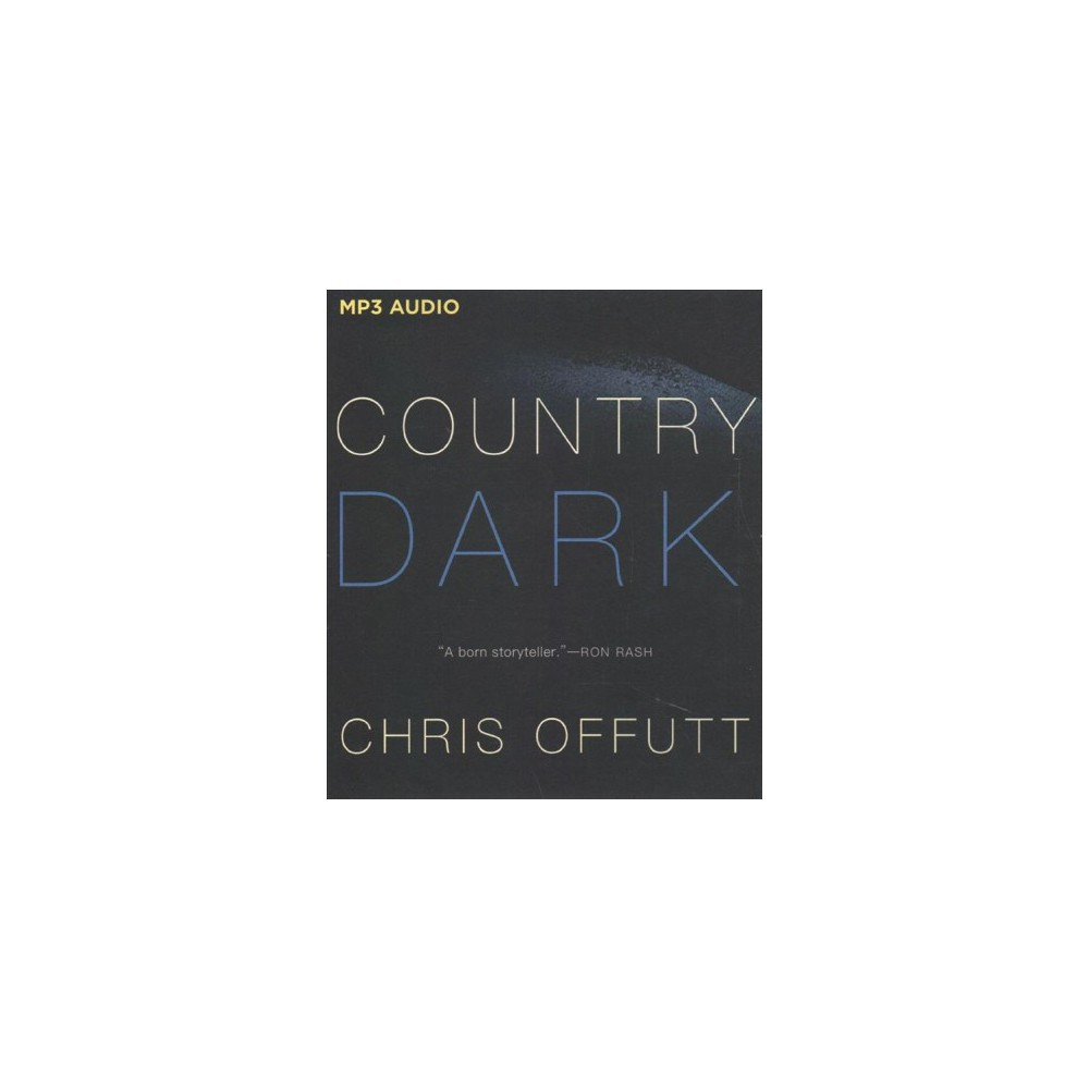 Country Dark - MP3 Una by Chris Offutt (MP3-CD)