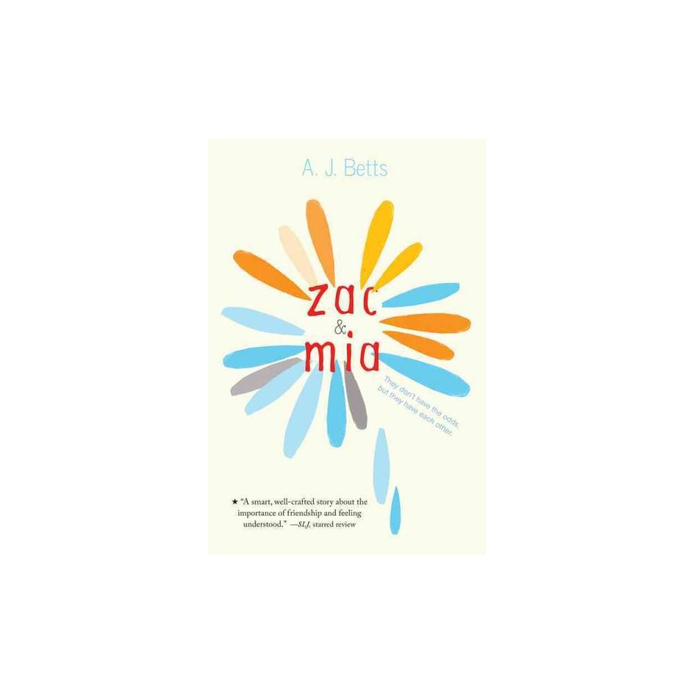 Zac & Mia (Reprint) (Paperback) (A. J. Betts)