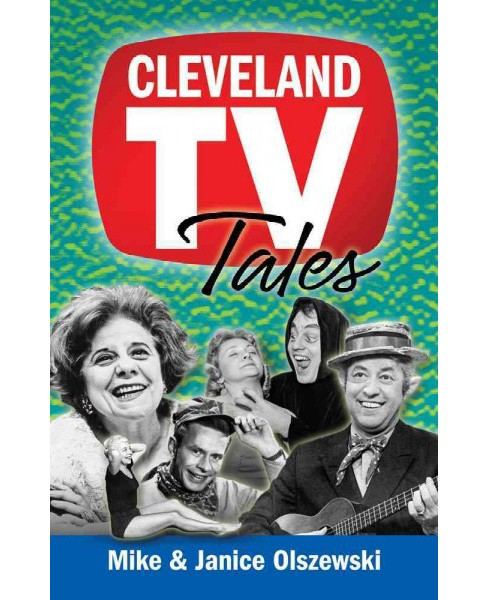 Cleveland TV Tales : Stories from the Golden Age of Local Television (Paperback) (Mike Olszewski & - image 1 of 1