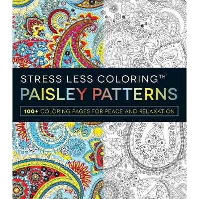 - Stress Less Coloring Paisley Patterns Adult Coloring Book:100+ Coloring  Pages For Peace And Relaxation By Adams Media (Paperback) : Target