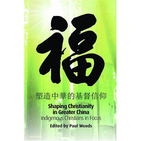 Shaping Christianity in Greater China - (Regnum Studies in Mission) (Paperback) - image 1 of 1