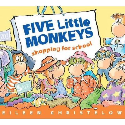 Five Little Monkeys Shopping for School - (Five Little Monkeys Story)by Eileen Christelow (Board Book)