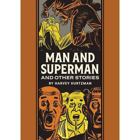 Man and Superman and Other Stories - (EC Comics Library) by  Harvey Kurtzman & Al Feldstein (Hardcover) - image 1 of 1