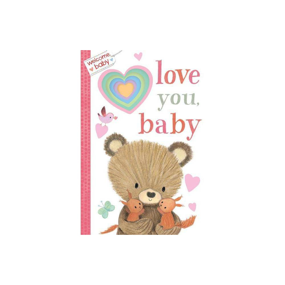 Welcome Baby Love You Baby Board Book