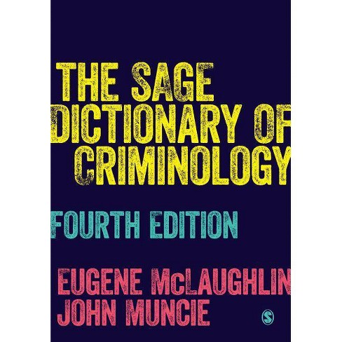 The Sage Dictionary of Criminology - 4 Edition by  Eugene McLaughlin & John Muncie (Paperback) - image 1 of 1