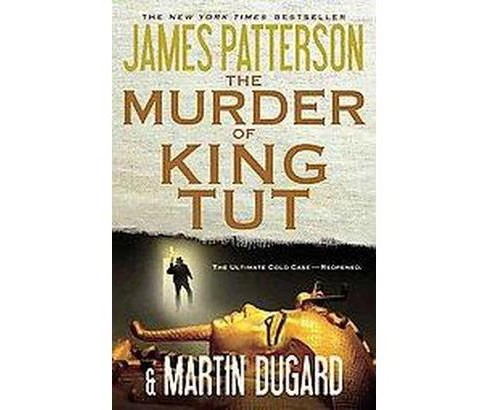 The Murder of King Tut (Reprint) (Paperback) by James Patterson - image 1 of 1