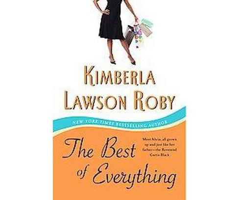 The Best of Everything (Reprint) (Paperback) by Kimberla Lawson Roby - image 1 of 1