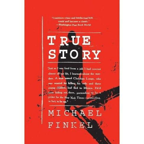 True Story - by  Michael Finkel (Paperback) - image 1 of 1