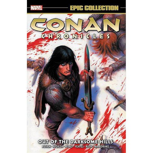 Conan Chronicles Epic Collection: Out of the Darksome Hills - (Paperback) - image 1 of 1