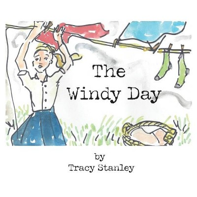 The windy day - by  Tracy Stanley (Hardcover)