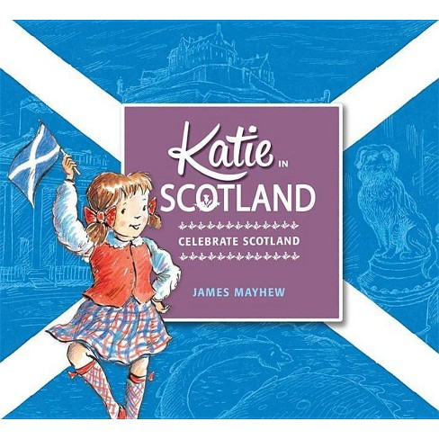Katie in Scotland - by  James Mayhew (Paperback) - image 1 of 1