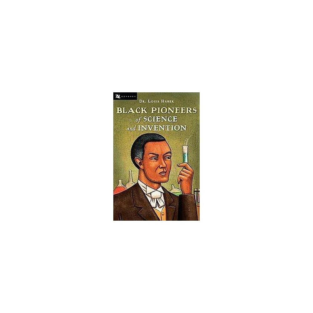 Black Pioneers of Science and Invention (Reprint) (Paperback) (Louis Haber)