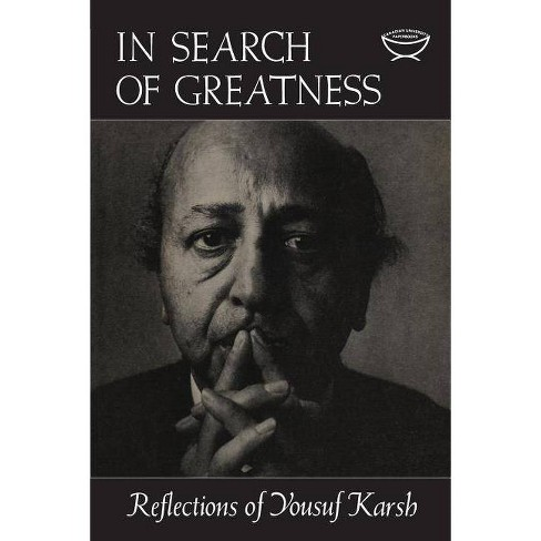 In Search of Greatness - by  Yousef Karsh (Paperback) - image 1 of 1